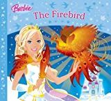 The Firebird (Barbie Story Library) by Lily Glass (2008-04-07)