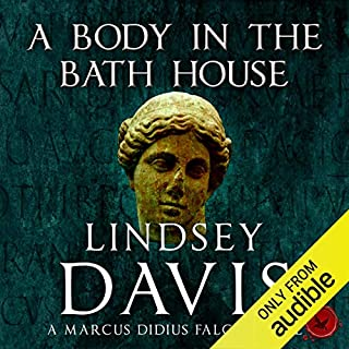 A Body in the Bath House     Marcus Didius Falco, Book 13              By:                                                                                                                                 Lindsey Davis                               Narrated by:                                                                                                                                 Christian Rodska                      Length: 11 hrs and 43 mins     206 ratings     Overall 4.5