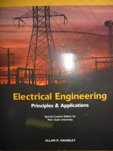 Electrical Engineering Principles & Applications Special Custom Edition for Penn State University with Cd-rom (CD: 4th Ed LabVIEW 8.2 Student Edition 0136138837)