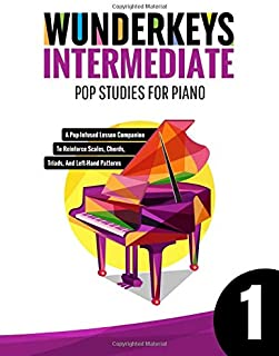 WunderKeys Intermediate Pop Studies For Piano 1: A Pop-Infused Lesson Companion To Reinforce Scales, Chords, Triads, And L...