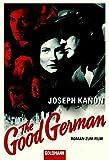 The Good German: Roman zum Film Jetzt verfilmt von Steven Soderbergh mit George Clooney, Cate Blanchett und Tobey Maguire (Goldmann Allgemeine Reihe) - Joseph Kanon