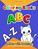 Coloring Book Abc Letters With Learning: Fun Coloring Books For Toddlers & Kids Ages 2, 3, 4 & 5 - Activity Book Teaches Abc, Letters.