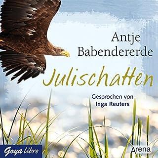 Julischatten                   Autor:                                                                                                                                 Antje Babendererde                               Sprecher:                                                                                                                                 Inga Reuters                      Spieldauer: 4 Std. und 55 Min.     14 Bewertungen     Gesamt 4,3