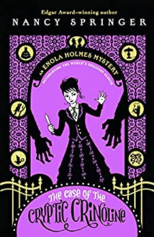 The Case of the Cryptic Crinoline: An Enola Holmes Mystery by [Nancy Springer]
