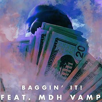 Baggin' It! (feat. MDH Vamp)