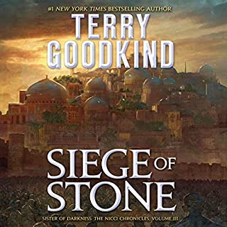 Siege of Stone     The Nicci Chronicles, Book 3              By:                                                                                                                                 Terry Goodkind                               Narrated by:                                                                                                                                 Christina Traister                      Length: 20 hrs and 14 mins     644 ratings     Overall 4.5