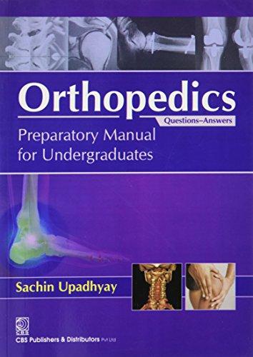 Orthopaedics Preparatory Manual for Undergraduates (Q & A) (PB 2017)