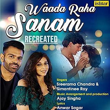 Waada Raha Sanam (Recreated Version)
