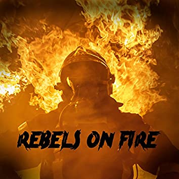 Rebels on Fire