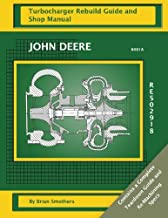 John Deere 6081A RE502918: Turbocharger Rebuild Guide and Shop Manual