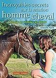Incroyables secrets sur la relation homme/cheval - Ce que les chevaux en disent