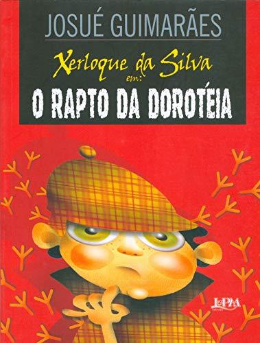 Xerloque da Silva: o rapto da Dorotéia