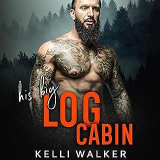 His Big Log Cabin audiobook cover art