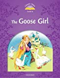Classic Tales Second Edition: Level 4: The Goose Girl (Classic Tales. Level 4)