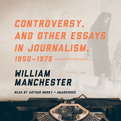 Controversy, and Other Essays in Journalism, 1950-1975 cover art