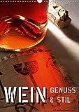 Wein-Genuss & Stil (Wandkalender 2021 DIN A3 hoch)