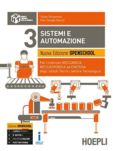 Sistemi e automazione. Ediz. Openschool. Per l'indirizzo Meccanica, meccatronica ed energia degli Ist. tecnici settore tecnologico. Con ebook. Con espansione online (Vol. 3)
