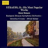 STRAUSS Oscar His Most Popular Works