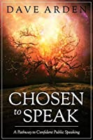 Chosen to Speak: A Pathway to Confident Public Speaking