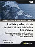 Análisis y selección de inversiones en mercados financieros: Eficiencia de los mercados, teoría de carteras, asignación de activos y definición de políticas de inversión