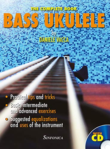 UBASS. THE COMPLETE MANUAL: Practical tips and tricks. Basic, intermediate and advanced exercises. Suggested equalizations and uses of the instrument. (English Edition)