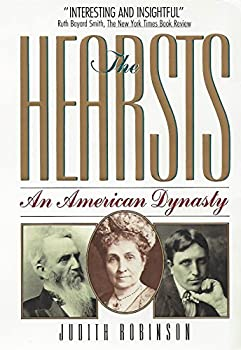 The Hearsts: An American Dynasty 0964338211 Book Cover