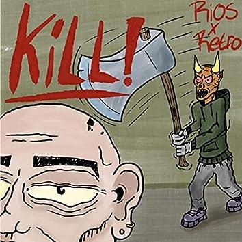KiLL! (feat. Retro Nicotine)