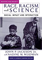 Race, Racism, And Science: Social Impact And Interaction (Science and Society)