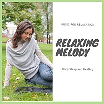 Relaxing Melody (Music For Relaxation, Deep Sleep And Healing)