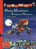 Erst ich ein Stück, dann du - Monja Mondstein - Aufregung im Hexenhaus: Für das gemeinsame Lesenlernen ab der 1. Klasse (Erst ich ein Stück... Das Original, Band 34)
