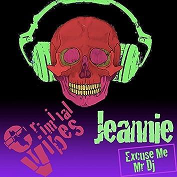Jeannie (Excuse Me Mr. DJ)