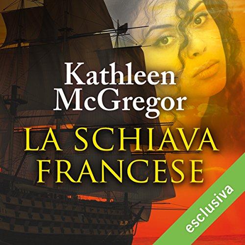 La schiava francese | Kathleen McGregor