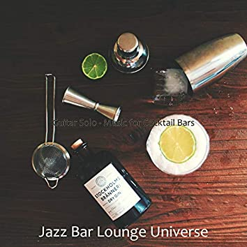 Guitar Solo - Music for Cocktail Bars