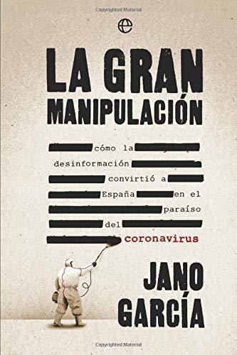 La gran manipulación: Cómo la desinformación convirtió a España en el paraíso del coronavirus (Actualidad)