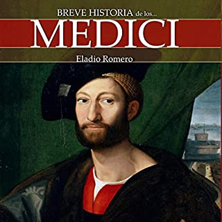 Breve historia de los Medici                   By:                                                                                                                                 Eladio Romero García                               Narrated by:                                                                                                                                 Miguel Angel Alvarez                      Length: 9 hrs and 16 mins     Not rated yet     Overall 0.0