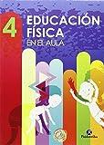 Educación física en el aula. 4 (Educación Física / Pedagogía / Juegos)