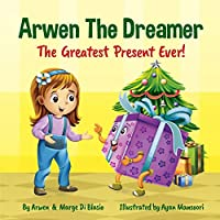 Arwen the Dreamer: The Greatest Present Ever!