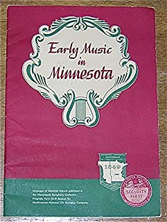 Early music in Minnesota : messages of historical interest published in the Minneapolis Symphony Orchestra program, 46th season
