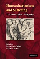 Humanitarianism and Suffering: The Mobilization of Empathy
