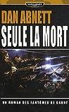 Les fantômes de Gaunt, tome 11 - Seule la mort