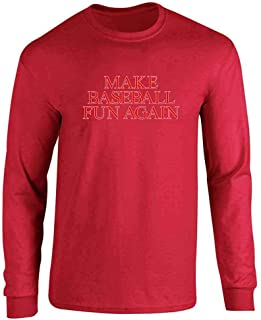 Make Baseball Fun Again Shirt Full Long Sleeve Tee T-Shirt