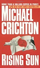 Rising Sun: A Novel 11th (eleventh) printing Edition by Michael Crichton published by Ballantine Books (1992)