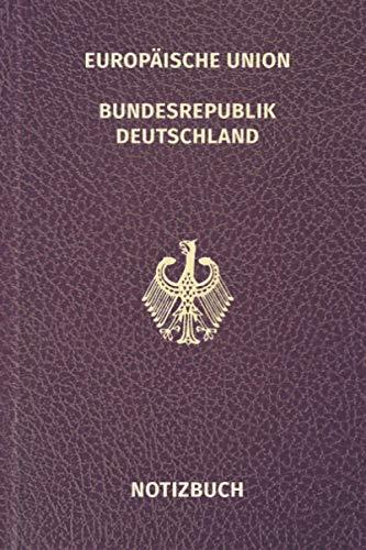 Notizbuch – Deutscher Pass: 100 seitiges, leeres Notizbuch mit Linien für gute Ideen und Notizen aus Deutschland