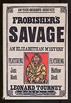 Frobisher's Savage: A Joan and Matthew Stock Mystery 0312114370 Book Cover