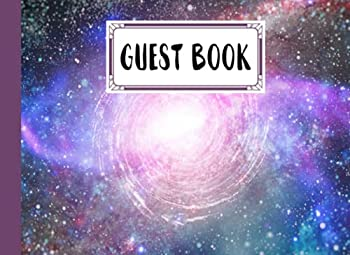 Guest Book  Space Galaxy Cover Guest Book Guest book for Your Birthday Party Anniversary Bridal Shower Visitors - 150 Pages Size 8.25  x 6  by Karl-Ernst Marquardt