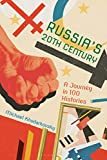 Russia s 20th Century: A Journey in 100 Histories