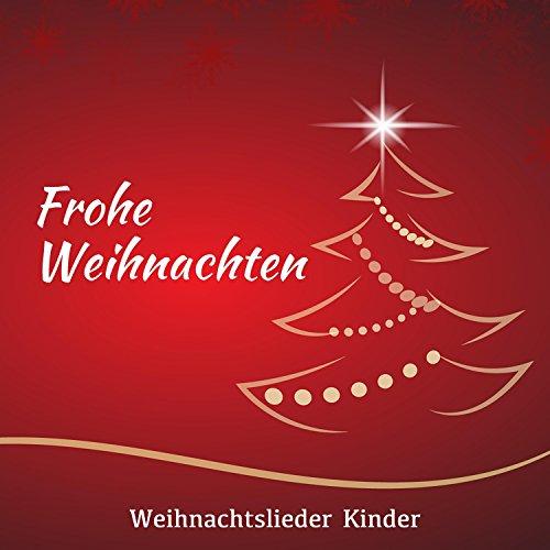 Frohe Weihnachten: Weihnachtslieder Kinder, Moderne Weihnachtslieder, entspannende Musik