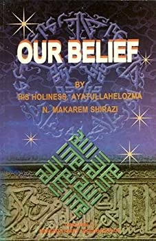 Paperback Our Belief: A Brief Description of Islam as the Shiite Believe Book