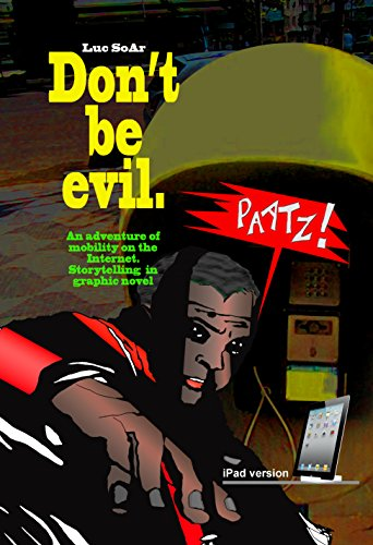 Don't be evil.: An adventure of mobility on the Internet. Storytelling in the form of graphic novel. (Dont't be evil. iPad version Book 2)
