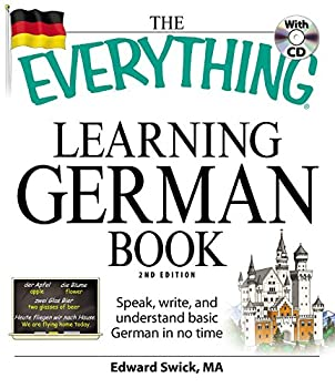 The Everything Learning German Book  Speak write and understand basic German in no time